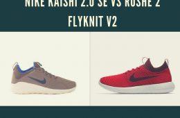 Nike Kaishi 2.0 SE vs Roshe 2 Flyknit V2