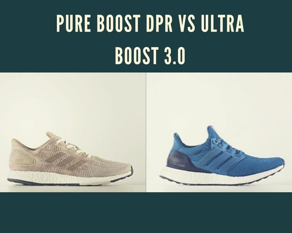 gran ajuste promoción atractivo y duradero Adidas Pure Boost DPR vs Ultra Boost 3.0 Comparison April 2020